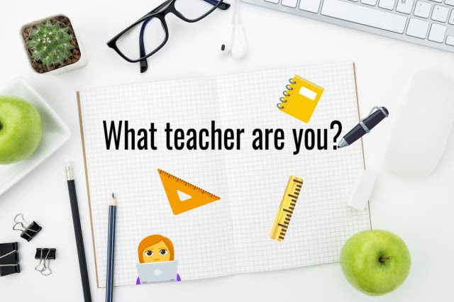 What Teacher are You? Quiz